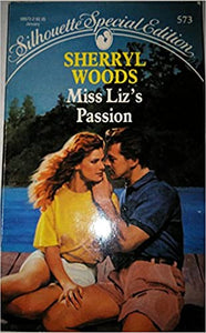 Miss Liz's Passion (Silhouette Special Edition, No 573) Mass Market Paperback – December 1, 1989 by Sherryl Woods  (Author)