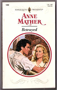Betrayed Paperback – September 1, 1992 by Anne Mather  (Author)