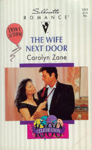 Wife Next Door (Celebratiom 1000!) (Silhouette Romance) Mass Market Paperback – April 1, 1994 by Carolyn Zane (Author)