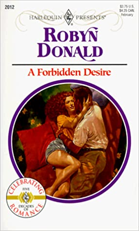 Forbidden Desire (50th Book) Mass Market Paperback – January 1, 1999 by Robyn Donald  (Author)