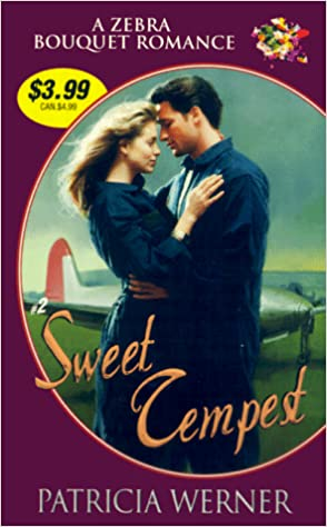 Sweet Tempest (Zebra Bouquet Romances) Mass Market Paperback – July 1, 1999 by Patricia Werner