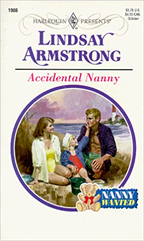 Accidental Nanny (Nanny Wanted!) Mass Market Paperback – September 1, 1998 by Lindsay Armstrong (Author)