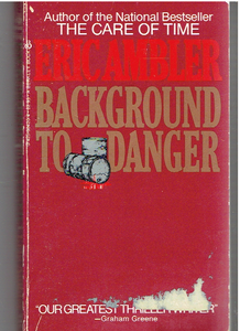 Background to Danger Paperback – 1986 by Eric Ambler  (Author)