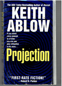 Projection Mass Market Paperback –  by Keith Ablow (Author)