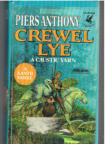 Crewel Lye (Xanth) Hardback RCL – 1993 by Piers Anthony  (Author)
