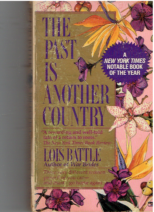 The Past Is Another Country Mass Market Paperback – December 22, 1991 by Lois Battle  (Author)