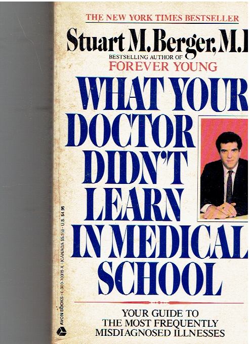 What Your Doctor Didn't Learn in Medical School Paperback – April 1, 1989 by Stuart M. Berger (Author)
