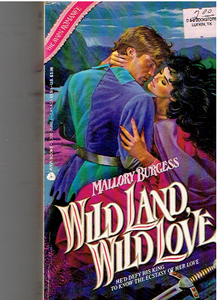 Wild Land, Wild Love Paperback – January 1, 1986 by Mallory Burgess  (Author)