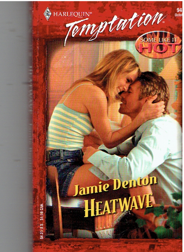 Heatwave: Some Like It Hot: Temptation #946 Mass Market Paperback – October 1, 2003 by Jamie Denton  (Author)