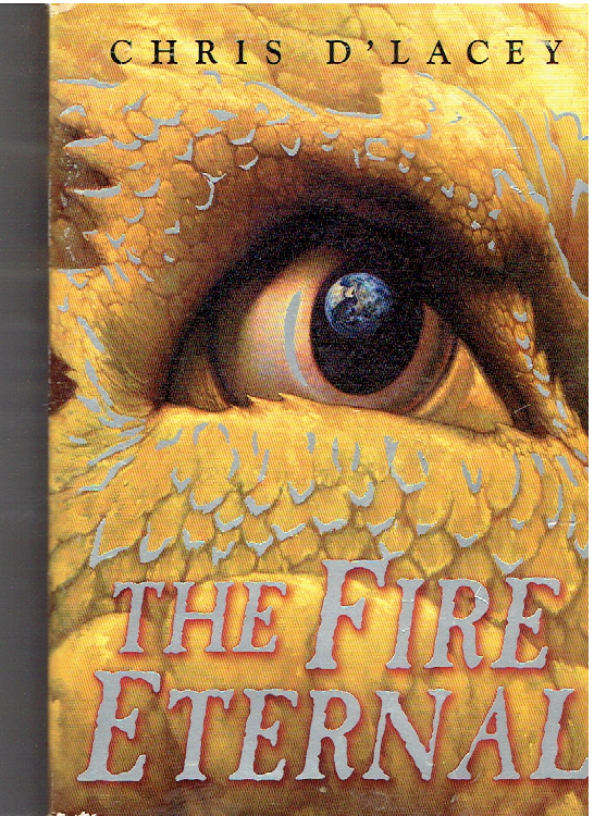 The Fire Eternal (The Last Dragon Chronicles) by d'Lacey, Chris paperback / softback Edition (2008) Paperback