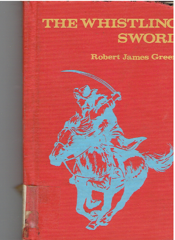 The Whistling Sword Hardcover – 1962 by Robert James Green (Author), Lorence F. Bjorklund (Illustrator)