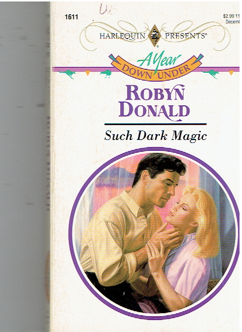 Such Dark Magic (Year Down Under) Paperback – November 1, 1993 by Robyn Donald  (Author)