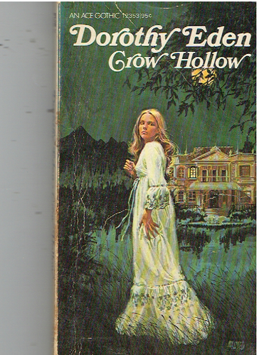 Crow Hollow Mass Market Paperback – July 1, 1978 by Dorothy Eden  (Author)