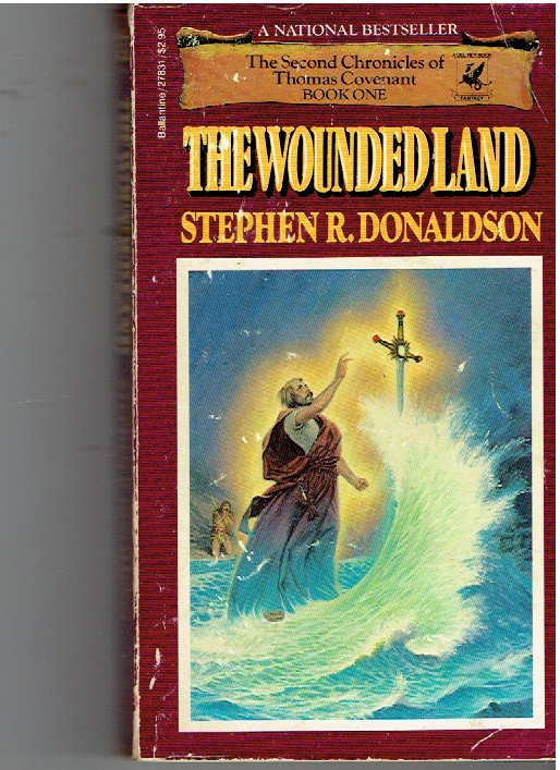 The Wounded Land (The Second Chronicles of Thomas Covenant, Book 1) Mass Market Paperback – October 12, 1987 by Stephen R. Donaldson  (Author)