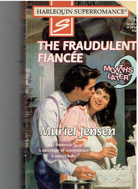 The Fraudulent Fiancee (9 Months Later / Harlequin Superromance, No. 751) by Muriel Jensen (1997-07-01) Paperback – January 1, 1656 by Muriel Jensen  (Author)