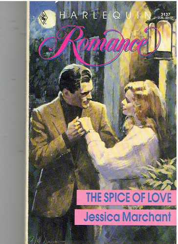 The Spice Of Love (Harlequin Romance, No. 3137) Mass Market Paperback – June 1, 1991 by Jessica Marchant  (Author)