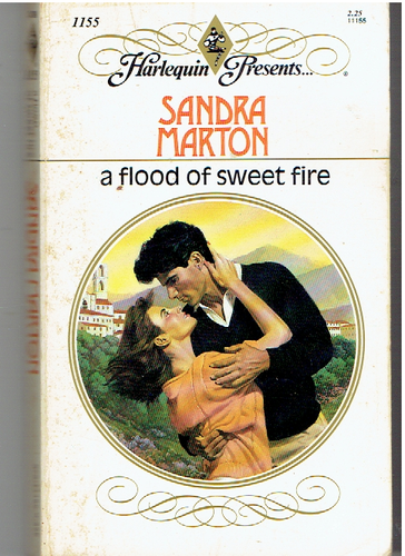 A Flood Of Sweet Fire (Harlequin Presents, No 1155) Paperback – March 1, 1989 by Sandra Marton  (Author)