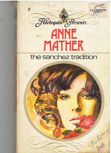 The Sanchez Tradition Paperback – January 1, 1973 by Anne Mather  (Author)