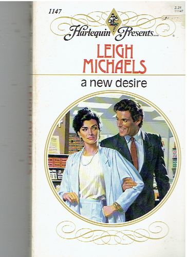 A New Desire (Harlequin Presents, No 1147) Paperback – January 1, 1989 by Leigh Michaels  (Author)