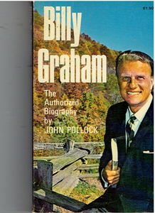 Billy Graham: The Authorized Biography Paperback – January 1, 1966 by John Pollock (Author)