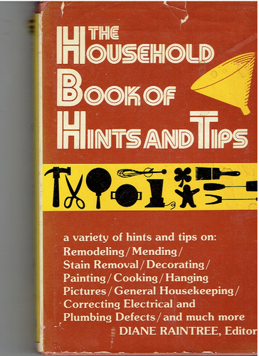 The Household Book of Hints and Tips Hardcover – Illustrated, October 1, 1979 by Diane Raintree  (Author)