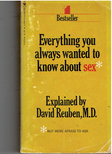 Everything You Always Wanted to Know About Sex But Were Afraid to Ask Paperback – January 1, 1971 by M.D. David Reuben (Author)