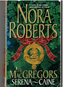 The Macgregors; Serena, Caine-(2 Books in One) Mass Market Paperback – November 1, 1998 by Nora Roberts  (Author)