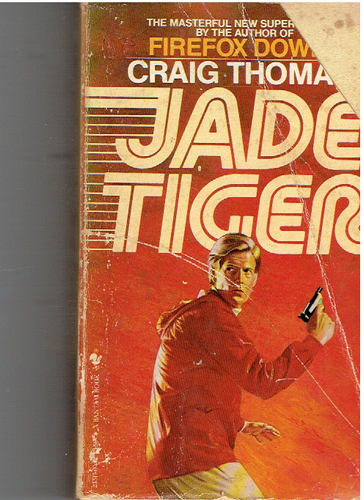 Jade Tiger Mass Market Paperback – 1983 by Craig Thomas  (Author)