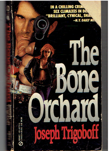 The Bone Orchard Paperback – September 3, 1991 by Joseph Trigoboff  (Author)