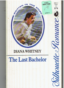 Last Bachelor (Silhouette Romance) Mass Market Paperback – June 1, 1992 by Diana Whitney  (Author)