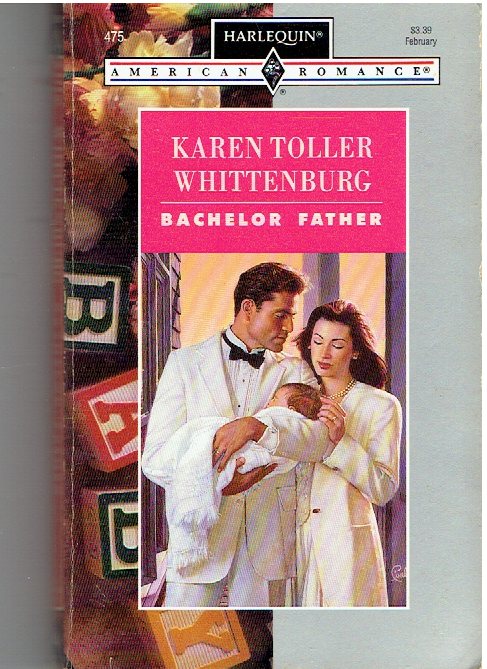 Bachelor Father (Harlequin American Romance, No. 475) Paperback – January 1, 1993 by Karen Toller Whittenburg (Author)