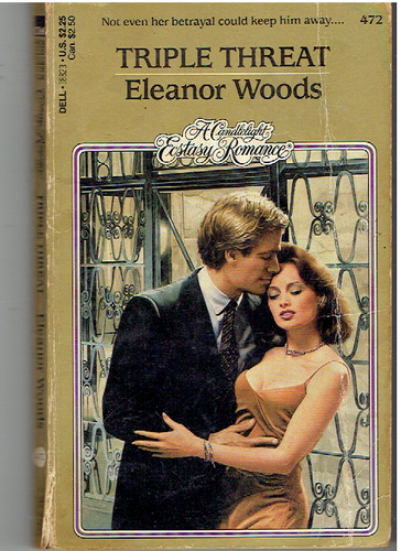 Triple Threat (Candlelight Ecstasy Romance) Paperback – November 1, 1986 by Eleanor Woods  (Author)