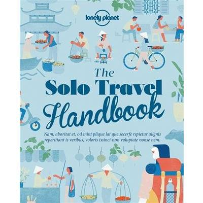 Lonely Planet - The Solo Travel Handbook - Needs To Travel