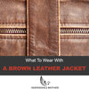 What to Wear with a Brown Leather Jacket