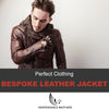 Bespoke Leather Jackets - Your Guide into The World of Perfect Clothing