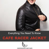 Cafe Racer Jacket - Everything You Need To Know Before Getting One