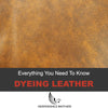 Everything You Need to Know About Dyeing Leather