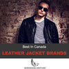 Best Leather Jacket Brands In Canada