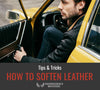 How To Soften Leather - Tips & Tricks