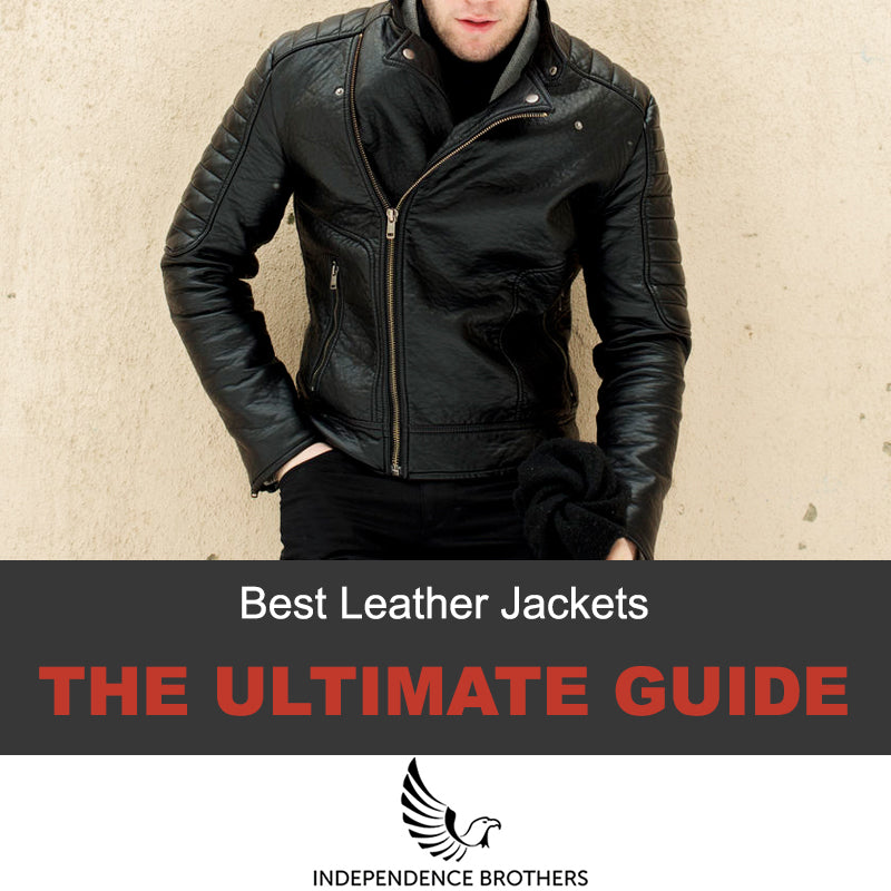 77e4910c1 Best Leather Jackets for Men - The Ultimate Guide - Independence ...