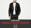 MANGO Leather Jacket Review