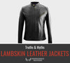 Lambskin Leather Jackets - Truths & Myths