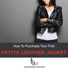 How To Purchase Your First Petite Jacket