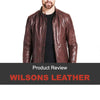 Wilsons Leather Jacket Review