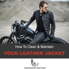 How To Clean & Maintain Your Leather Motorcycle Jacket