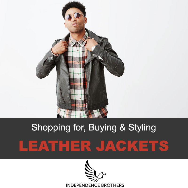 c698e4822 The Only Men's Leather Jacket Guide You Need - Independence Brothers