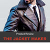 The Jacket Maker Jacket Review