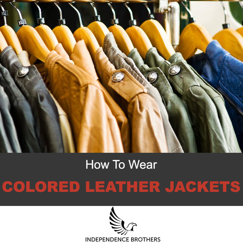 cd1c5adf3 How To Know Which Leather Jacket Color Is For You - Independence ...