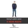 4 New Ways Of Styling A Leather Jacket