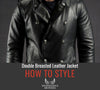 How To Style A Double Breasted Leather Jacket